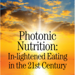 Photonic Nutrition: In-lightened Eating in the 21st Century